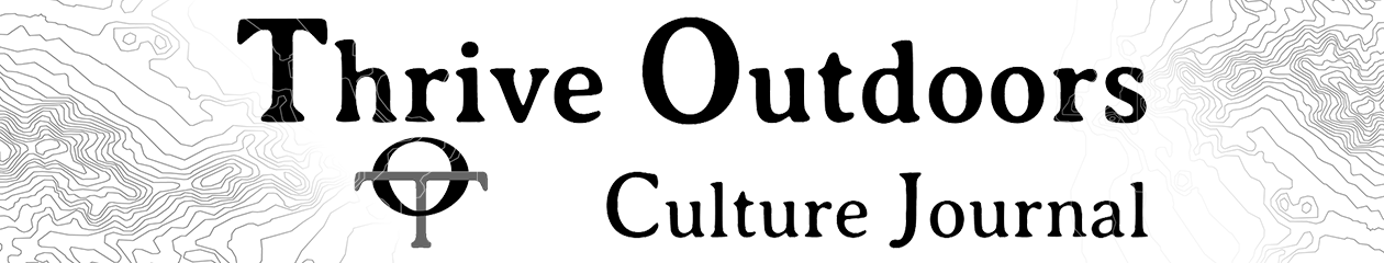 Thrive Outdoors Culture Journal